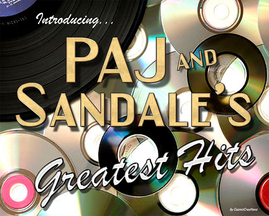 "March Feature – PAJ's & Sandale's ""Greatest Hits"""